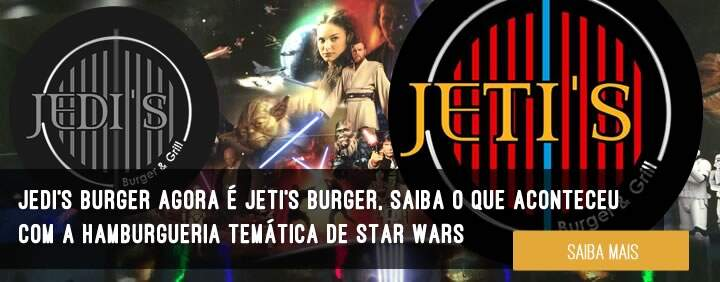 Jedi's Burger agora é Jeti's Burger, saiba o que aconteceu com a hamburgueria temática de Star Wars