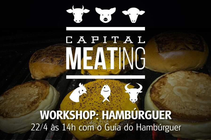 Capital Meatinh - Workshop: hambúrguer